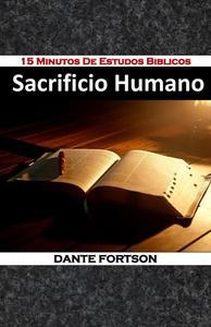 15 Minutos De Estudos Biblicos: Sacrificio Humano