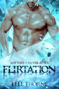 Flirtation: Shifters Forever After