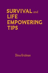 Survival and Life empowering Tips