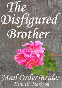 Mail Order Bride: The Disfigured Brother