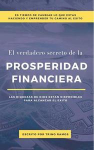 El verdadero Secreto De La Prosperidad Financiera