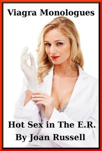 The Viagra Monologues: Hot Sex in The E.R.