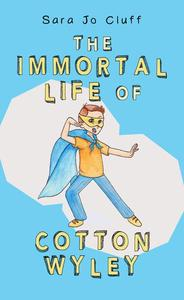 The Immortal Life of Cotton Wyley