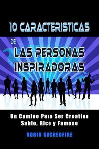 10 Características de Las Personas Inspiradoras: Un Camino para Ser Creativo, Sabio, Rico y Famoso
