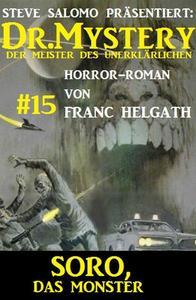 Dr. Mystery #15: Soro, das Monster