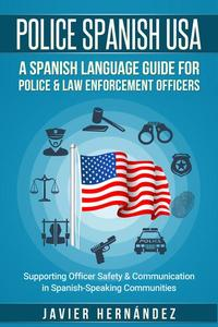 Police Spanish USA: A Spanish Language Guide for Police & Law Enforcement Officers