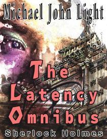 Sherlock Holmes: The Latency Omnibus