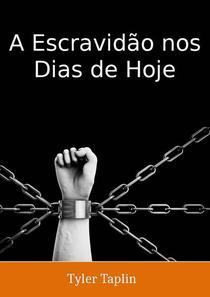 A Escravidão nos Dias de Hoje