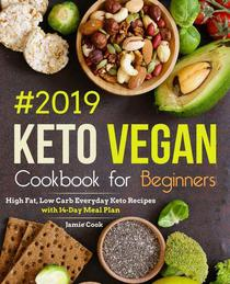 Keto Vegan Cookbook for Beginners #2019_ High Fat, Low Carb Everyday Keto Recipes with 14-Day Meal Plan