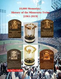 10,000 Memories...History of the Minnesota Twins