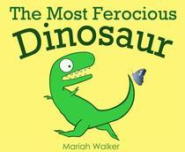 The Most Ferocious Dinosaur
