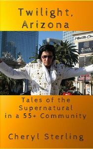 Twilight, Arizona : Tales of the Supernatural