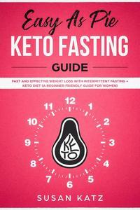 Easy as Pie Keto Fasting Guide