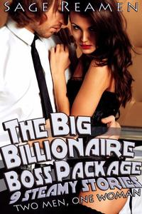 The Big Billionaire Boss Package - 9 Steamy Stories: Two Men, One Woman (Workplace DP Menage Erotica)