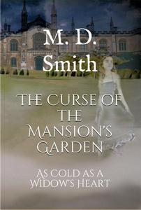 The Curse of the Mansion's Garden - As Cold As A Widow's Heart