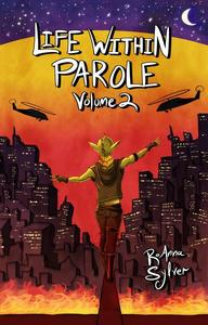 Life Within Parole: Volume 2