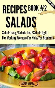 #2 SALADS RECIPES - The Ultimate Salads Breakfast: Book #2: Salads easy/Salads fast/Salads light