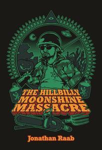 The Hillbilly Moonshine Massacre