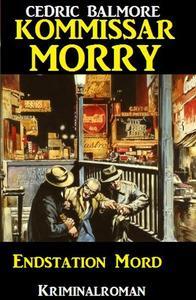 Kommissar Morry - Endstation Mord