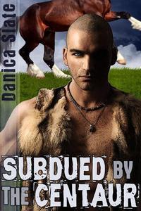 Subdued by the Centaur (Interspecies Beast Erotica)