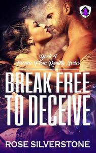 Break Free to Deceive