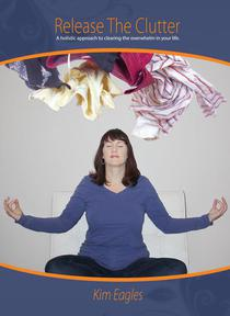 Release The Clutter: A Holistic Approach To Clearing Overwhelm In Your Life