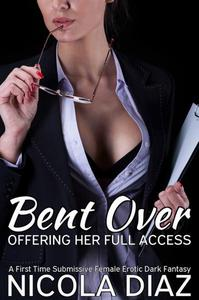 Bent Over and Offering Her Full Access - A Submissive Woman Dark Fantasy