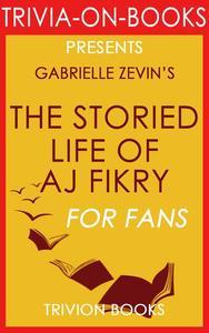 The Storied Life of A. J. Fikry: A Novel (Trivia-On-Books)