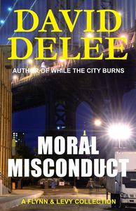 Moral Misconduct: A Flynn & Levy Novella Collection