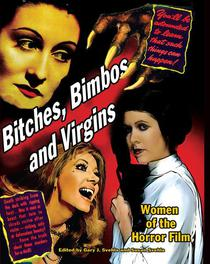 Bitches, Bimbos and Virgins: Women of the Horror Film
