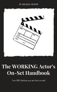 The Working Actor's On-Set Handbook