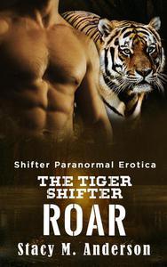 Shifter Paranormal Erotica: The Tiger Shifter Roar