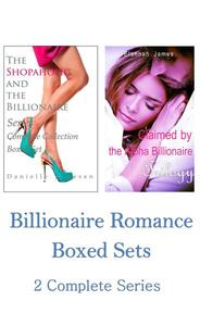Billionaire Romance Boxed Sets: The Shopaholic and the Billionaire\Claimed by the Alpha Billionaire (2 Complete Series)