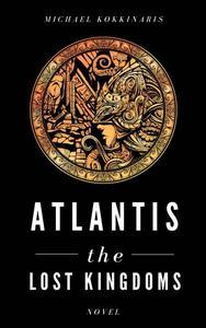 Atlantis,The Lost Kingdoms,by Michael Kokkinaris