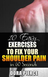 10 Easy Exercises to  Fix Your Shoulder Pain in 60 Secs