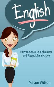 English: How to Speak English Faster and Fluent Like a Native