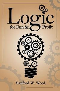 Logic for Fun and Profit