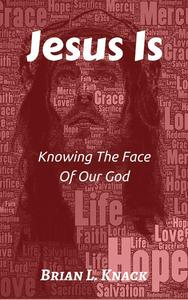 Jesus Is... Knowing The Face Of Our God