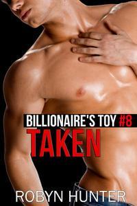 Taken - Billionaire's Toy #8