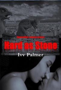 Historical Erotic Suspense Romance:   Hard as stone