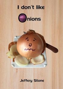 I Don't Like Onions