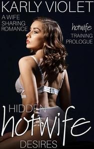 Hotwife Training: Hidden Hotwife Desires - Prologue