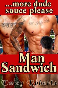 Man Sandwich...more dude sauce please