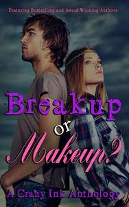 Breakup or Makeup?
