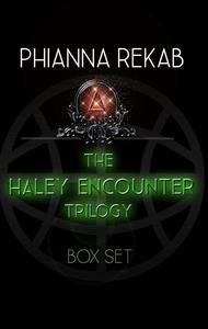 The Haley Encounter Box Set, Book 1-3