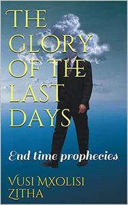 The Glory of the Last Days
