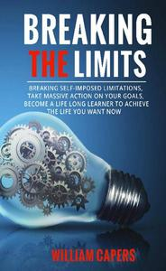 Breaking The Limits: Breaking Self-Imposed Limitations