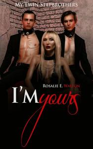 MMF Romance: I'm yours: my Twin Stepbrothers