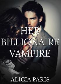 Her Vampire Billionaire (Paranormal Erotic Romance)