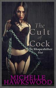 The Cult of Cock: The Shapeshifter Slut